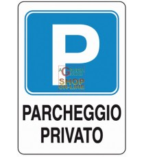 CARTELLO SEGNALE PARCHEGGIO PRIVATO MM. 300X200