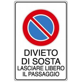 CARTELLO SEGNALE DIVIETO DI SOSTA LASCIARE LIBERO IL PASSAGGIO MM. 300X200
